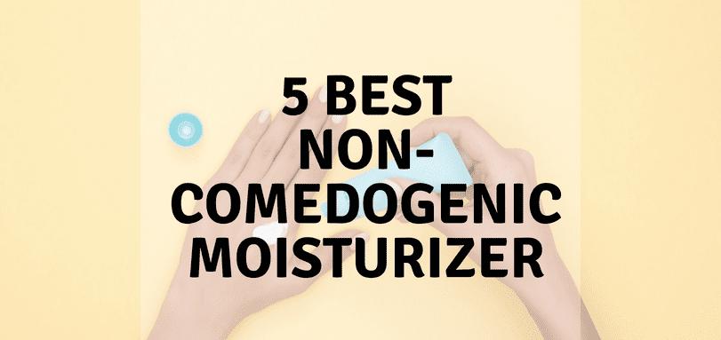 best non-comedogenic moisturizer